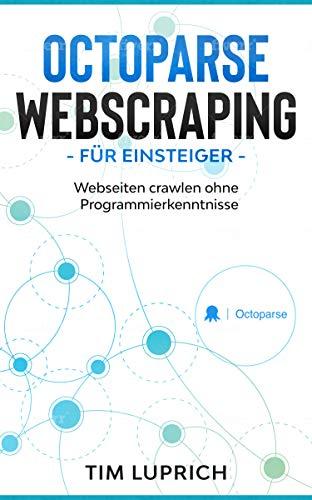 Webscraping ohne Programmierkenntnisse [Amazon Kindle eBook]