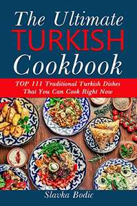 Ultimate Turkish Cookbook: TOP 111 traditional Turkish dishes