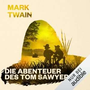 Mark Twain - Die Abenteuer des Tom Sawyer - Jetzt als Hörbuch kostenlos streamen