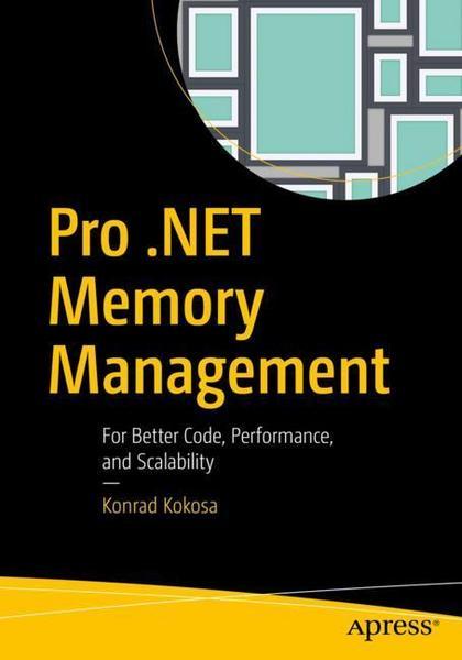 [Apress] Alle Bücher als Softcover oder eBook für 11,99€ (IT-Fachliteratur) - z.B. Pro .NET Memory Management