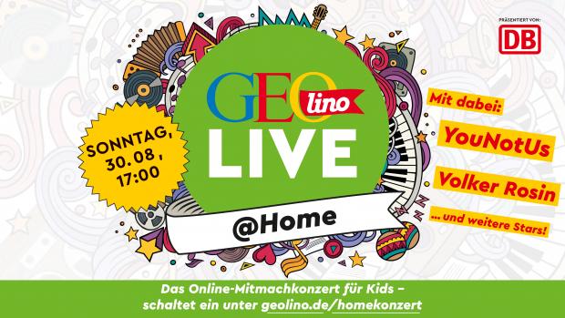 GEOlino Live@home 2.Online Mitmachkonzert für Kids Gratis am 30.08.20 ab 17.00 im Online-Player (mit Unterstützung der DB & UNICEF)