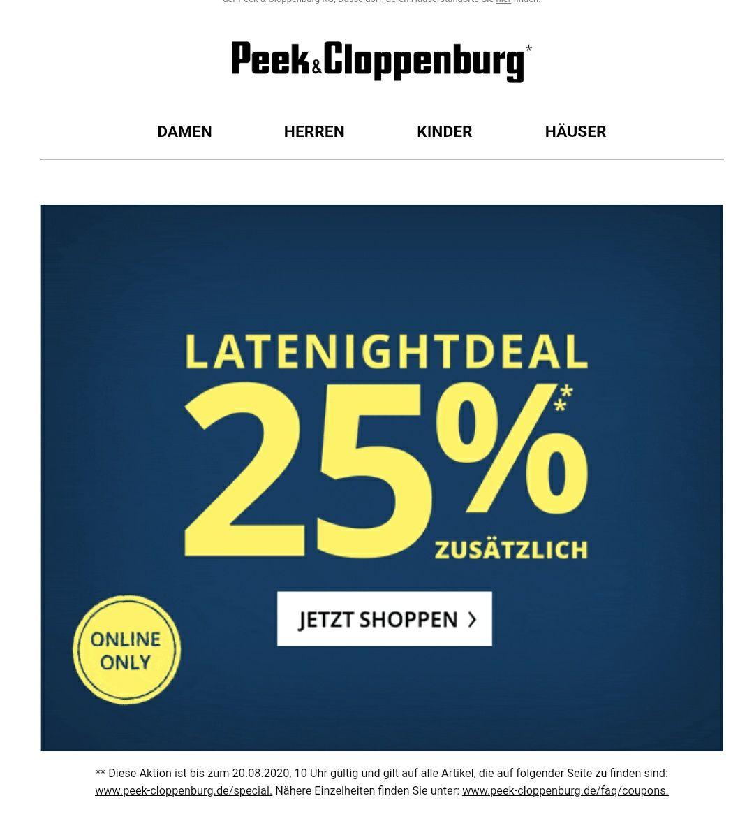 Peek & Cloppenburg 25 Prozent Late night Shopping nur online und nur bis 10 Uhr morgens Versandkosten frei !!!!