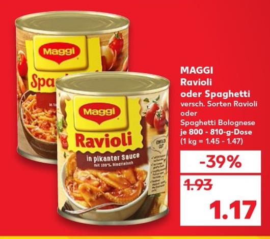 Kaufland - Maggi Ravioli und Spaghetti / 1,17 Euro Normal oder mit Maggi Aktion 7x kaufen 0,97Euro