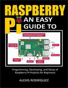 Raspberry Pi: An Easy Guide to Programming, Developing, and Setup - eBook kostenlos (Amazon Kindle)