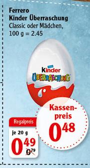 Globus - Kinder Überraschungs Ei U Ei 0,48 / Real - 0,55 Euro