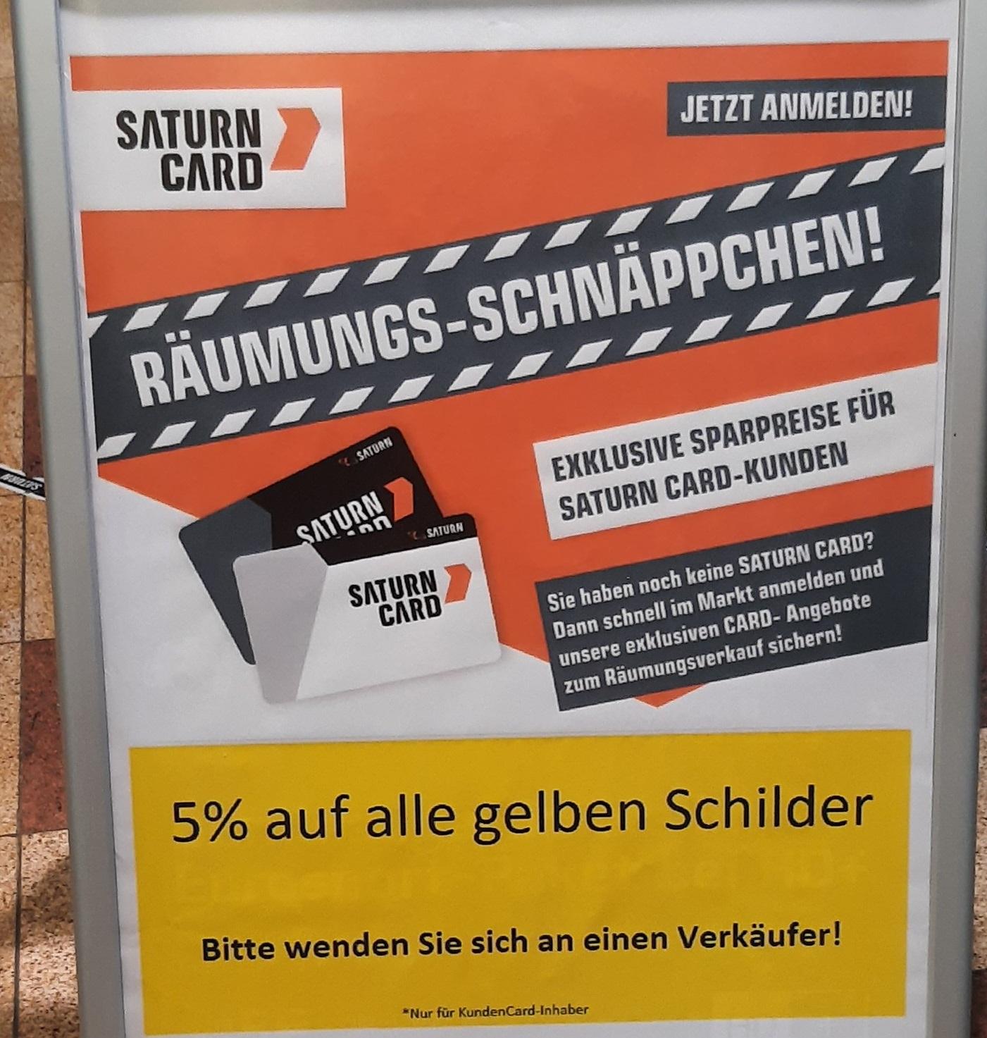 [Lokal Ludwigshafen Saturn] 5 % auf Gelbe Schilder mit Saturn-Card und diverse Abverkäufe wegen Schließung