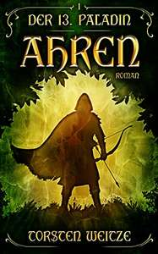 eBook Ahren: Der 13. Paladin - Tolle Fantasy Reihe Bestseller 1. Buch zum halben Preis + Hörbuch für 2,95 € dazu !