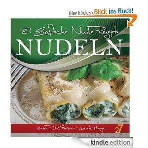 "[Kindle]  Kochbuch: ""27 Einfache Nudel-Rezepte (Pasta und Pizza)"" statt 4,11€"