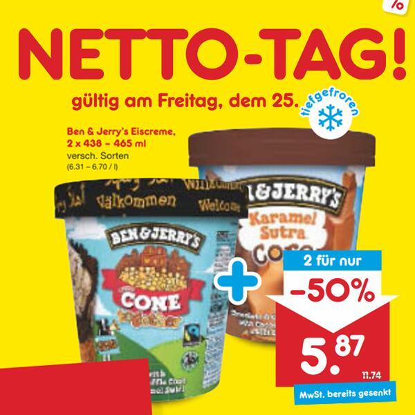 2x Stück Ben & Jerry's Eiscreme versch. Sorten 465ml für 5,87€ (je 2,94€) am 25.09. [Netto MD] + 4€ Cashback über Marktguru