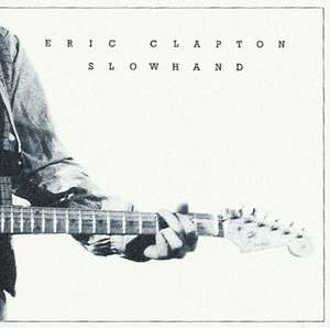 Eric Clapton - Slowhand (35th Anniversary Deluxe Edition Vinyl)