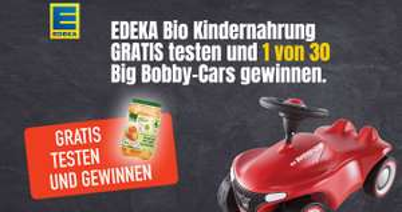 Edeka Nord Bio Babynahrung Gratis Testen und Bobby Car Gewinnspiel