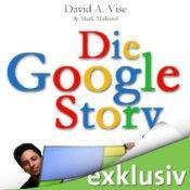 [audible] Die Google Story von Autor David A. Vise und Mark Malseed