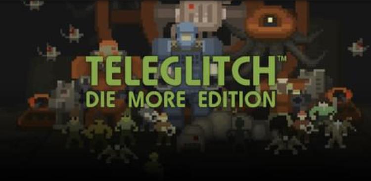 Teleglitch: Die More Edition kostenlos bei GOG