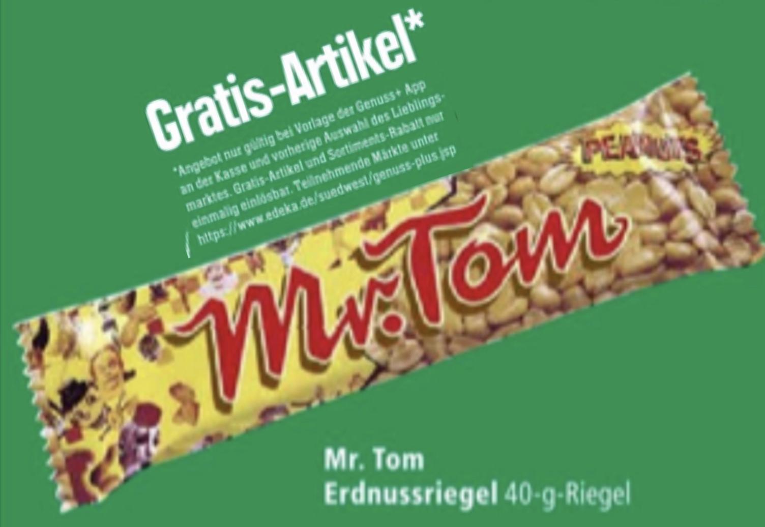 Lokal Edeka/Marktkauf Südwest: GRATIS Mr. Tom Erdnussriegel 40g mit Genuss+ App (5€ Mindesteinkauf)