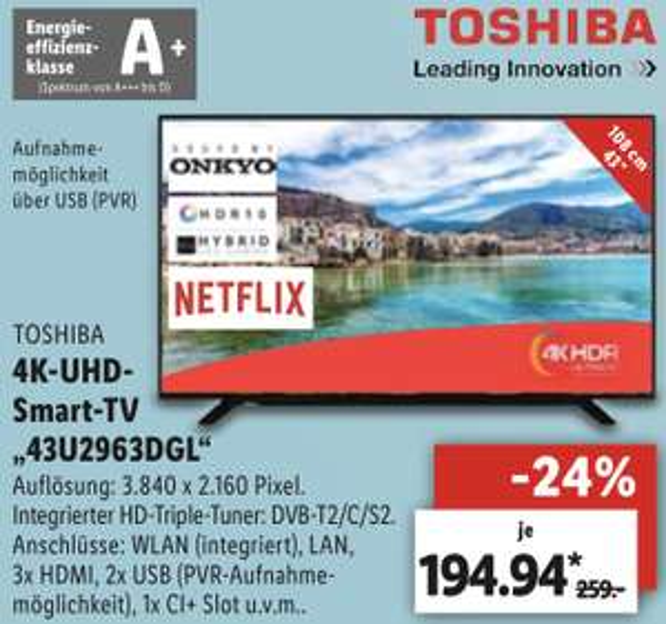 Lokal Lidl: TOSHIBA 108cm 43 Zoll 4K UHD Smart TV mit PVR Aufnahmemöglichkeit Alexa HDR10 Triple Tuner für 189,94€ - Nürnberg u. Schwalbach