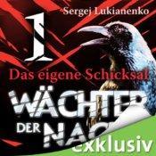 """[audible] """"Wächter der Nacht"""" Wächter 1: Das eigene Schicksal von Autor: Sergej Lukianenko"""