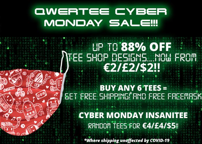 CYBER MONDAY SALE AB 6/8 T-Shirts Versand kostenlos! T-Shirts ab 2€ Qwertee solange der Vorrat reicht!