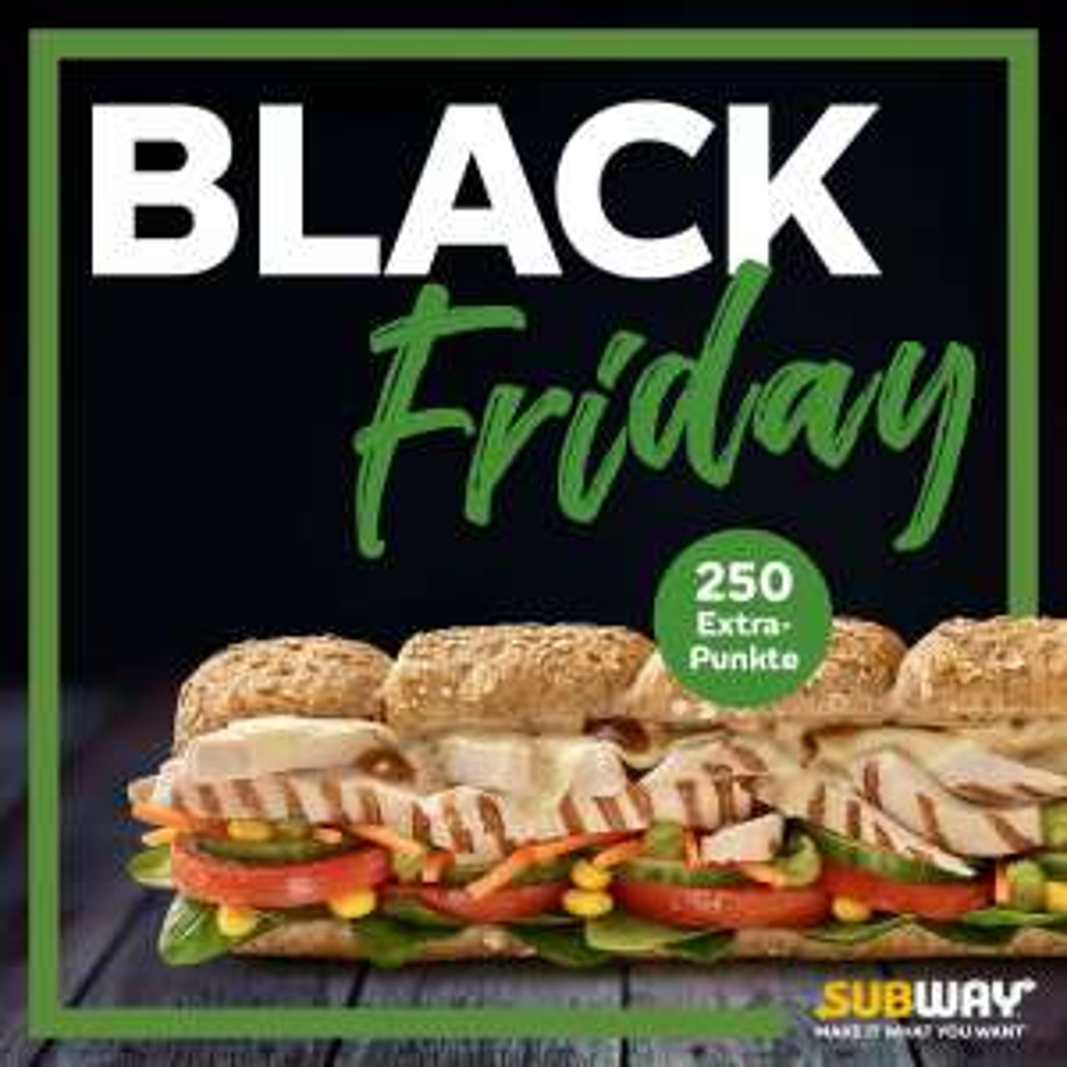 [Subway] 250 Extra Punkte (Black Friday)