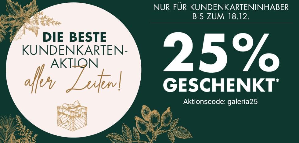 Verlängert bis 19.12. Galeria Karstadt Kaufhof 25% Rabatt auf fast alles für Kundenkarteninhaber online und offline