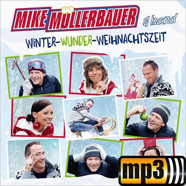 """Gratis MP3+Noten zu """"Komm wir gehn nach Bethlehem"""" vom Album """"Winter-Wunder-Weihnachtszeit"""" von Mike Müllerbauer"""