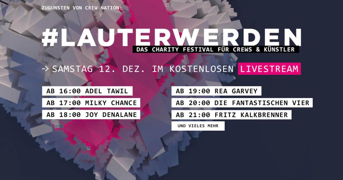 #Lauterwerden – das Charity Festival für Crews & Künstler (Livestream)