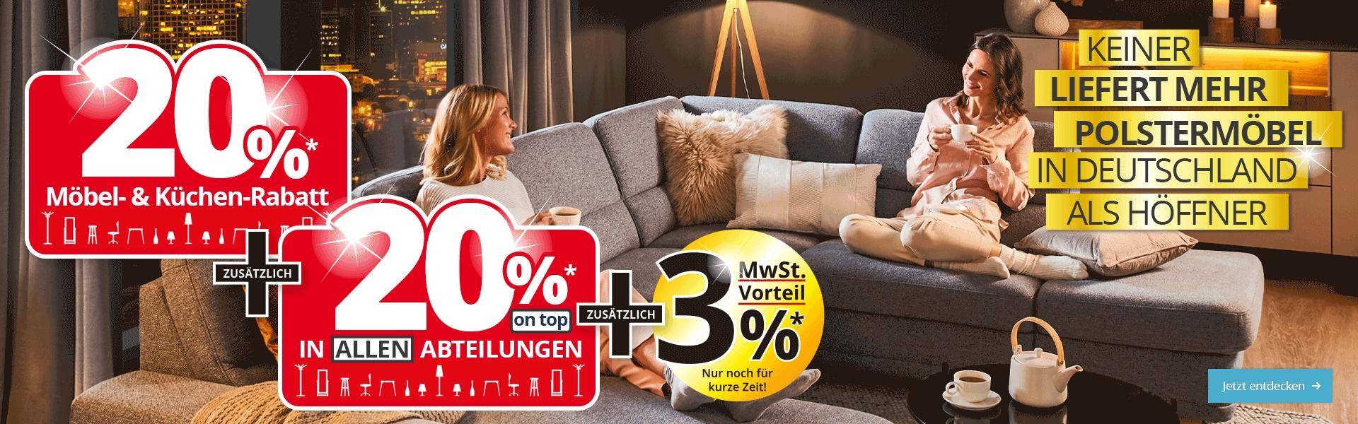 Aktion bei Möbel Höffner! 20% Auf Möbel und Küchen PLUS 20% auf das gesamte Sortiment