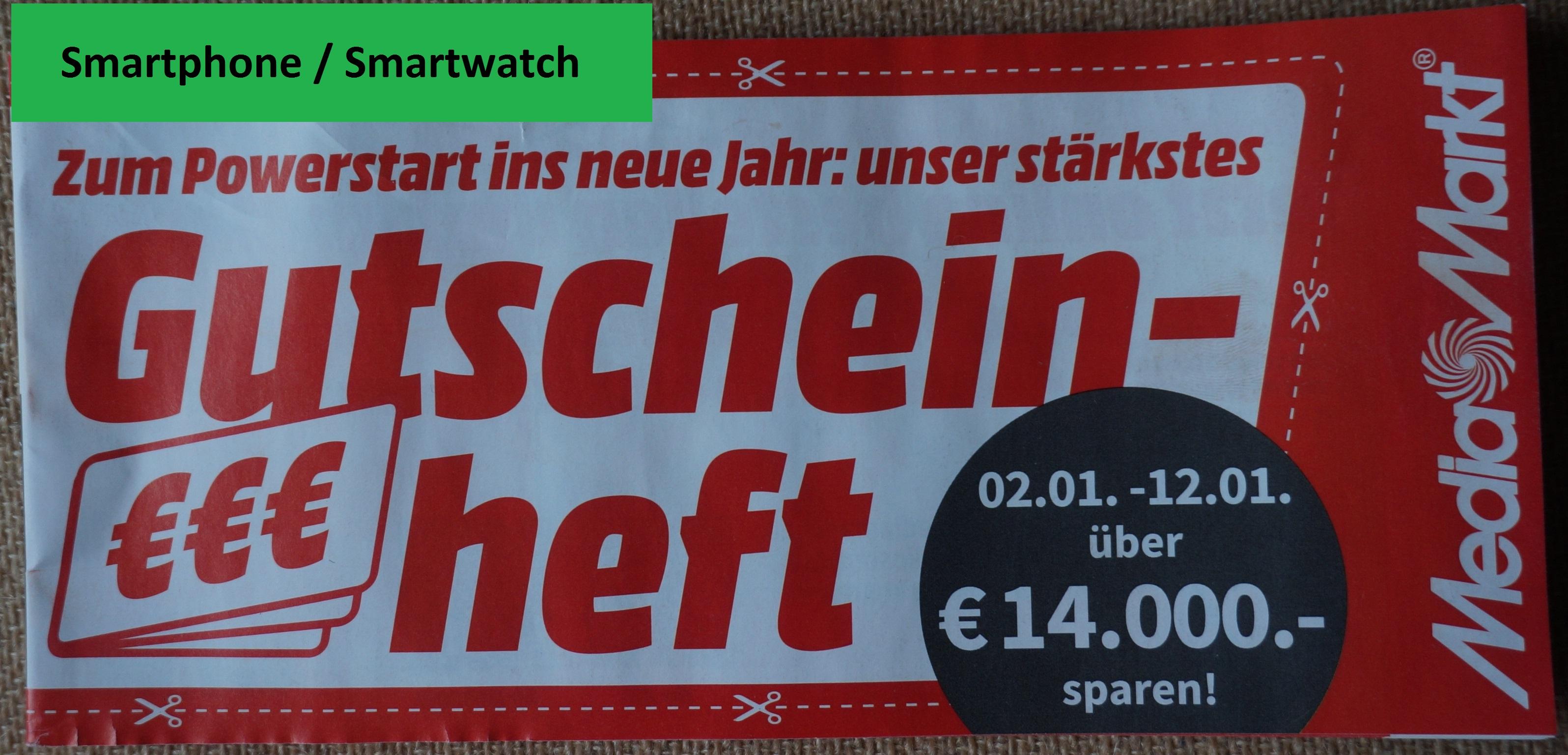 [Media Markt] Nur Online - Gutschein Heft: Smartphone / Smartwatch gültig 02.01.2021 - 12.01.2021