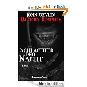 Blood Empire - SCHLÄCHTER DER NACHT (Folgen 1-6, Komplettausgabe) [Kindle Edition] ca. 700 Seiten