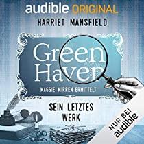 Green Haven - Teil 12. Sein letztes Werk - Maggie Mirren ermittelt - Hörbuch bei Audible