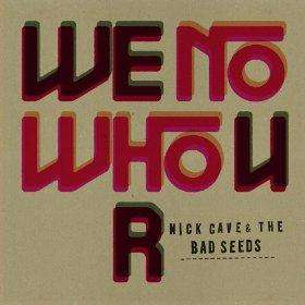 "Nick Cave Song ""We No Who U R"" kostenlos zum Download Amazon UK"