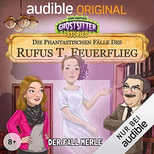 Die phantastischen Fälle des Rufus T. Feuerflieg 1-5 (Kostenlose Hörspiele) Audible