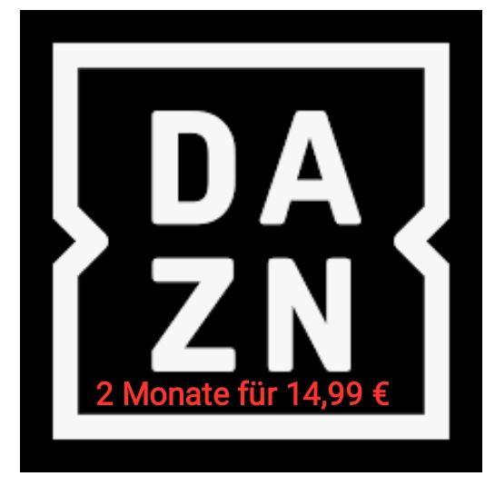 2 Monate DAZN für 14,99 Euro durch Kündigung. (Zahlung mit Handyrechnung)