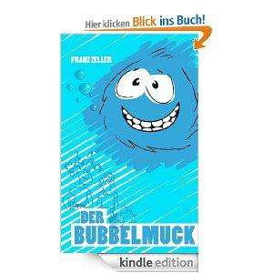 [Amazon Kindle Edition] Gratisbuch: Der Bubbelmuck: Für Kinder von 6 - 10