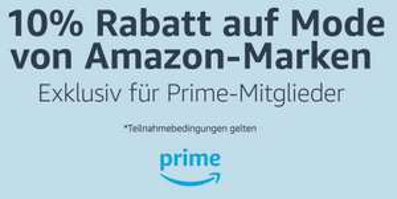 Amazon.de   -10% auf Mode von Amazon-Marken (Nur für Prime Kunden)