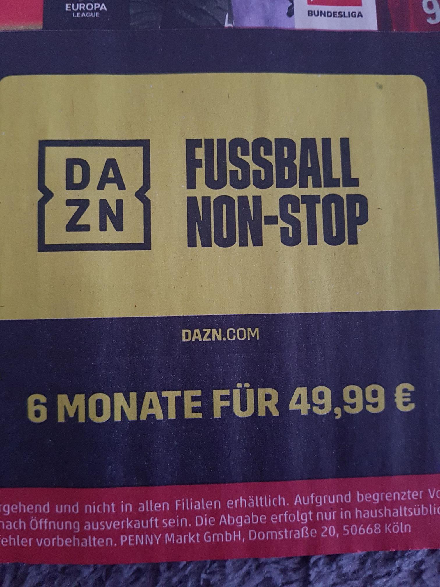 Dazn Fussball Non Stop, 6 Monate für 49,99€, Penny Gutschein