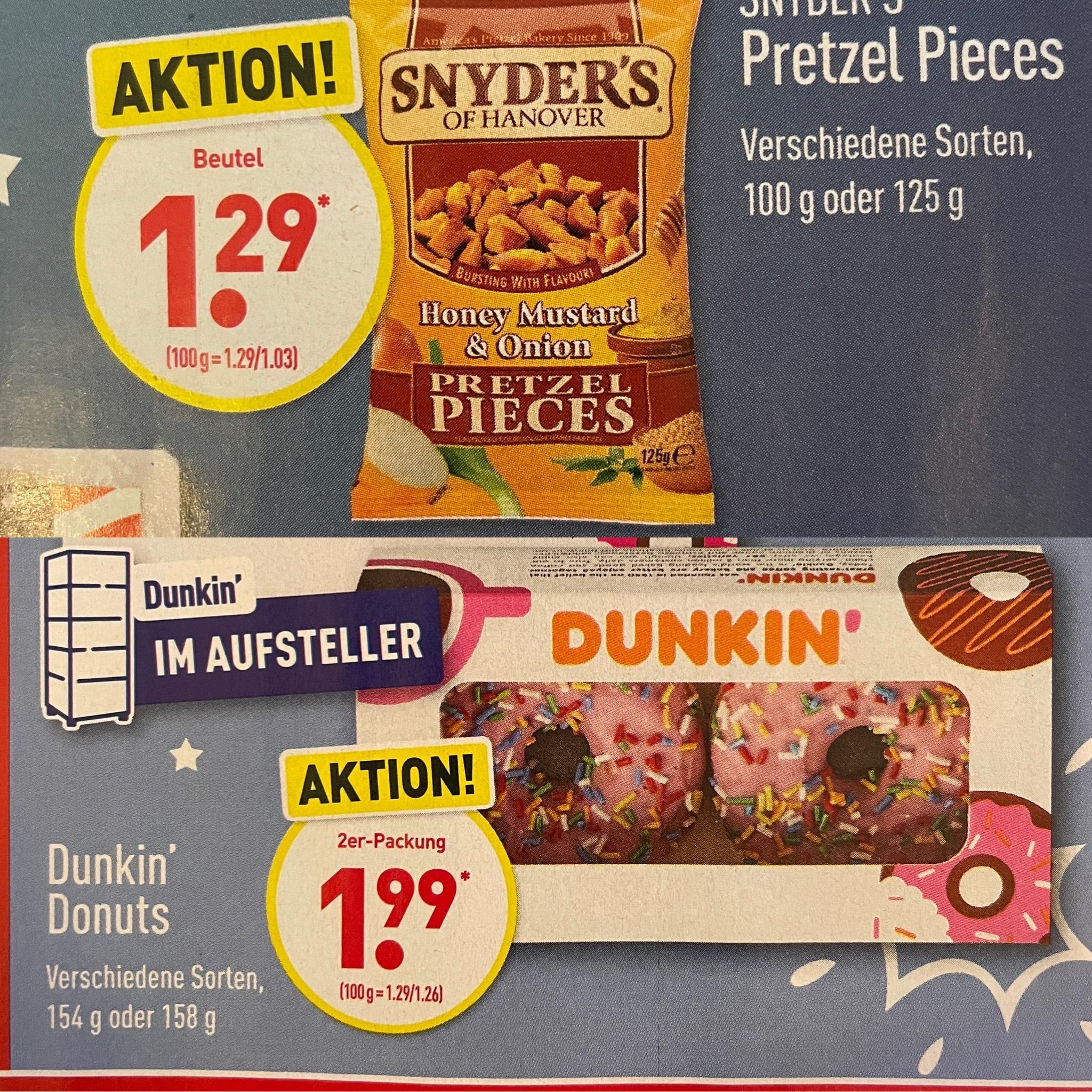 [Aldi Nord / Netto / Edeka] Snyder's Pretzel Pieces versch. Sorten 100g/125g für 1.29€   2er Packung Dunkin' Donuts d. Sorten für 1.99€