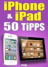 Für iPad und iPhone Besitzer 50 Tipps und Tricks als iBooks Kostenlos