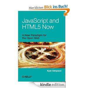JavaScript and HTML5 Now [Kindle Edition]