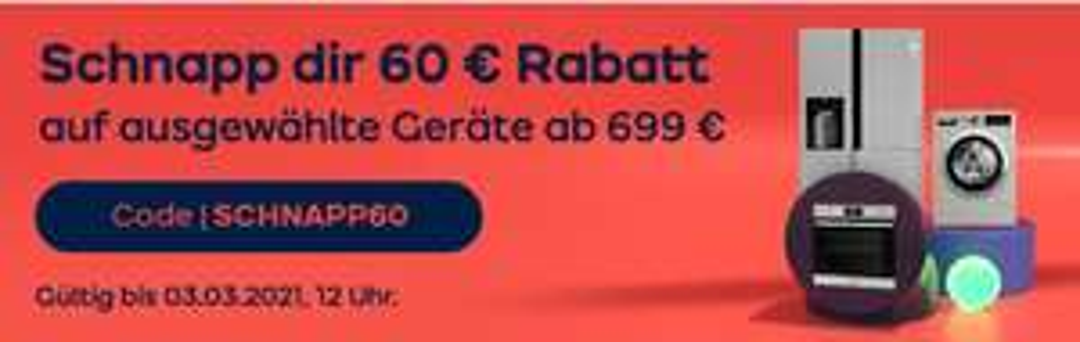 60 Euro Rabatt auf ausgewählte Produkte ab 699 Euro bis 03.03 12 Uhr