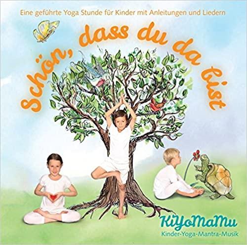 (Audio-CD) Schön dass du da bist: Kiyomamu - Kinderyoga-Übungs-CD auf Deutsch