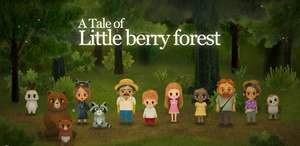 [Google Play Store] A Tale of Little Berry Forest: Fairy tale game   ohne Werbung und In Apps