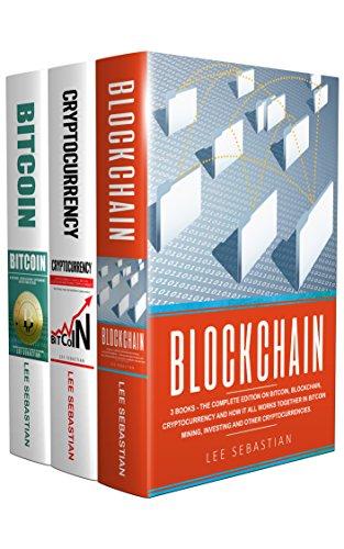 Blockchain: The Complete Edition On Bitcoin, Blockchain, Cryptocurrency (3 eBooks) kostenlos (Amazon.de) (englisch)