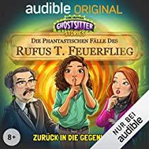 [Sammeldeal] Ghostsitter Stories: Die phantastischen Fälle des Rufus T. Feuerflieg, Folge 1 - 6, neue Folge, Hörspiele, Audible ohne Abo