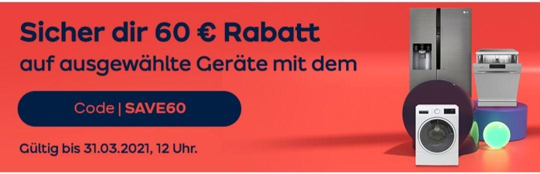 ao 60 Euro Rabatt auf ausgewählte Produkte mit dem Code: SAVE60 Und bis 500 Euro Cashback auf LG bis 31.03 um 12 Uhr