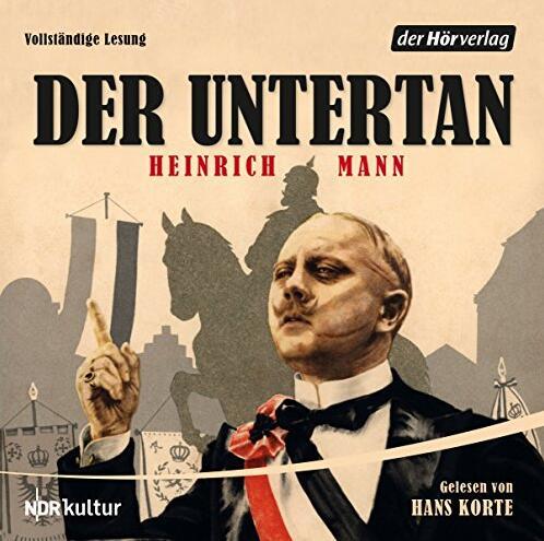 Hörbuch Heinrich Mann – Der Untertan gelesen von Hans Korte kostenlos beim BR