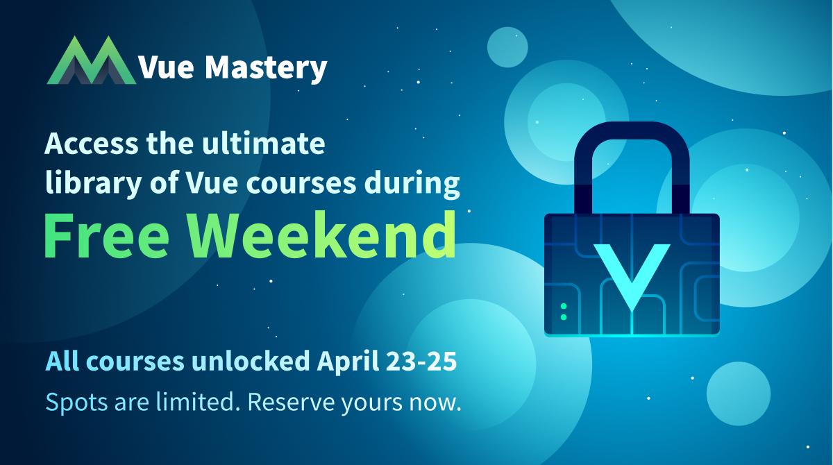 Vue Mastery Free Weekend 2021