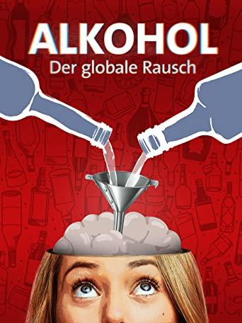 Alkohol - Der globale Rausch - Dokumentation kostenlos im Stream (ARD)