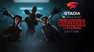 [Stadia] Dead by Daylight: Stranger Things Edition und/oder Gold Edition