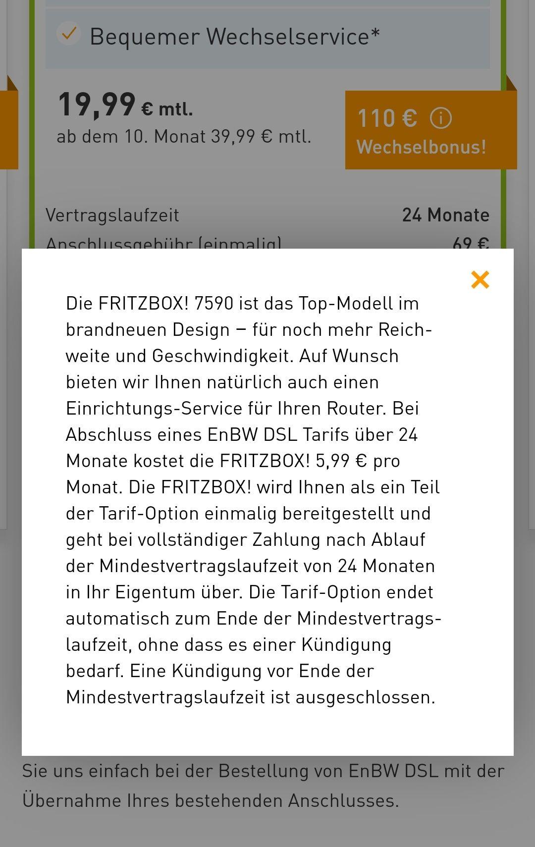 FritzBox 7590 über Mietkauf auf 24 Monate, allerdings in Kombi mit den neuen EnBW DSL-Monatstarifen (diese sind eher teuer)