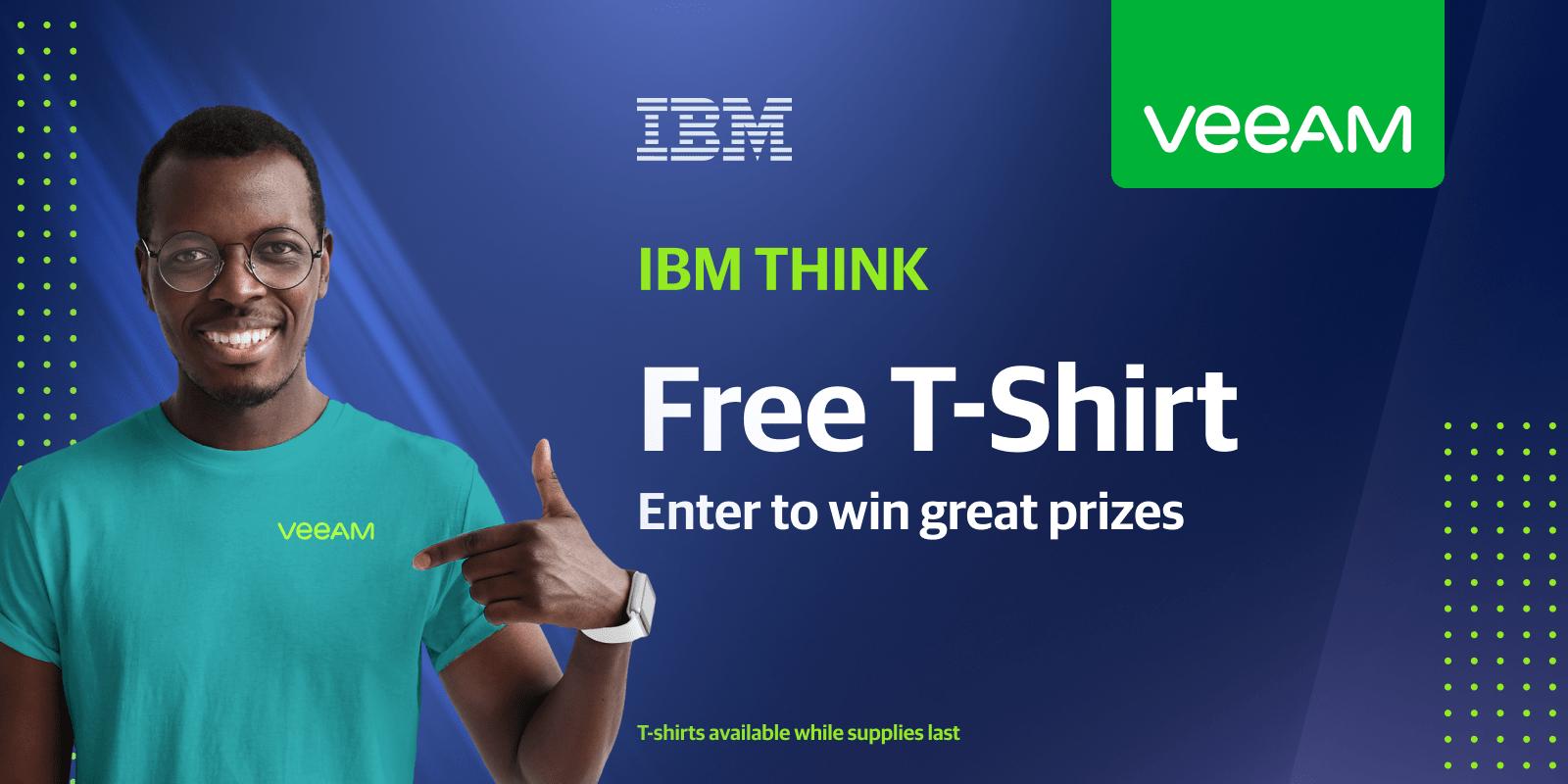 Gratis IBM Think Veeam T-Shirt mit Business Email